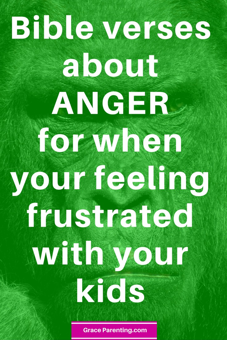 Bible verses about anger for when you have angry mom syndrome