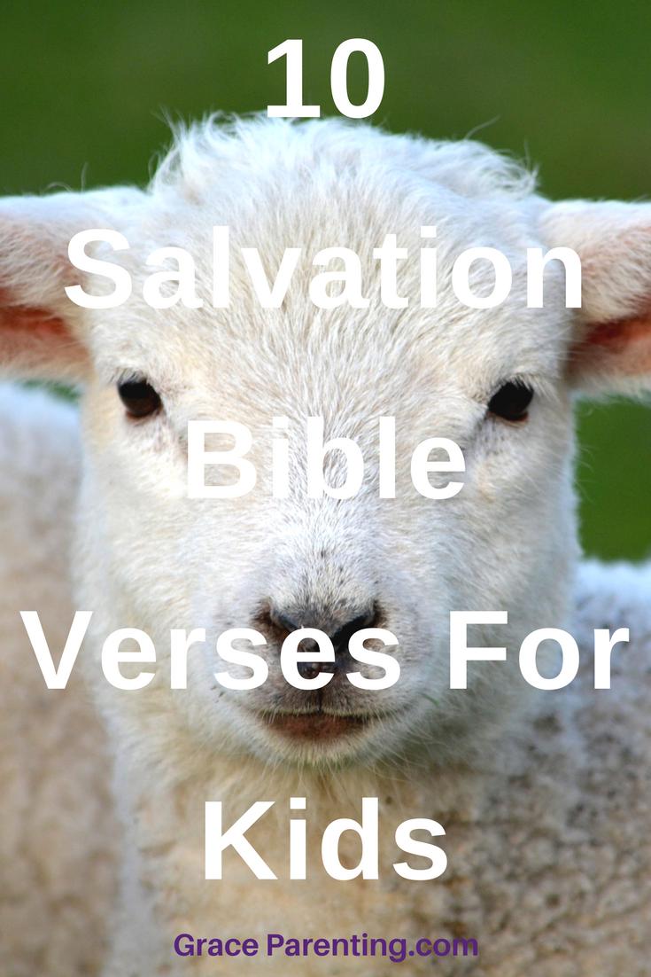 10 Bible Verses About Salvation - Help your children  and teens understand their salvation through Christ
